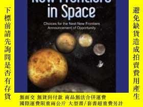 二手書博民逛書店Opening罕見New Frontiers In Space: Choices For The Next New