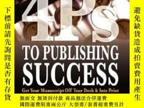 二手書博民逛書店4ps罕見To Publishing Success: Get Your Manuscript Off Your