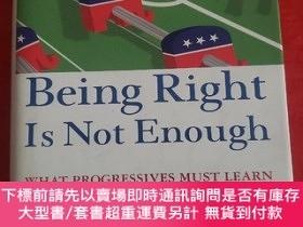 二手書博民逛書店Being罕見Right Is Not Enough: What Progressives Must Learn