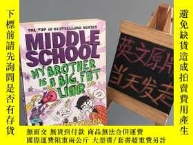 二手書博民逛書店MIDDLE罕見SCHOOL:MY BROTHER IS A BIG,FAT LIARY467724 Jame