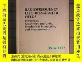 二手書博民逛書店Radiofrequency罕見Electromagnetic Fields: Properties Quanti
