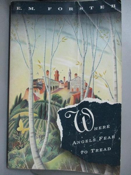 【書寶二手書T8/原文小說_GFH】Where Angels Fear to Tread_Forster, E. M.