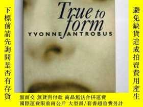 二手書博民逛書店TRUE罕見TO FORM(原版)Y11162 YVONNE A
