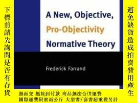 二手書博民逛書店A罕見New Objective Pro-objectivity Normative Theory: An Obj