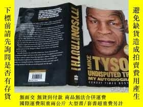 二手書博民逛書店Mike罕見Tyson:Undisputed Truth: My