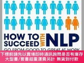二手書博民逛書店預訂How罕見To Succeed With Nlp - How To Go From Good To Great