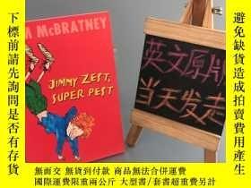 二手書博民逛書店JIMMY罕見ZEST SUPER PESTY467724 SAM MCBRATNEY 外文社 出版2002