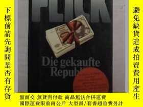 二手書博民逛書店德語原版罕見Flick - Die gekaufte Repub