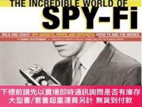 二手書博民逛書店The罕見Incredible World Of Spy-fi: Wild And Crazy Spy Gadge