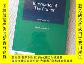 二手書博民逛書店International罕見Tax PrimerY394202 Brian J. Arnold Kluw
