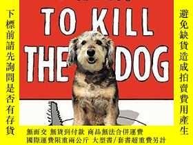 二手書博民逛書店I罕見Want to Kill the Dog-我想殺了那條狗Y346464 Cohen, Richard M