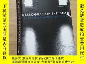 二手書博民逛書店Dialogues罕見of the Dead(京)Y179933 見圖 見圖