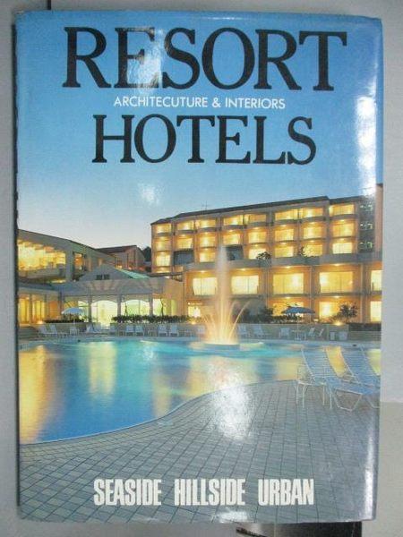 【書寶二手書T7/設計_PHN】Resort Hotels_Seaside Hillside Urban