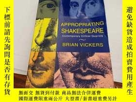 二手書博民逛書店Appropriating罕見Shakespeare: Contemporary Critical Quarrel