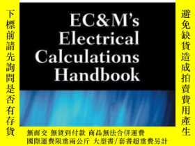 二手書博民逛書店Ec&m s罕見Electrical Calculations HandbookY307751 John Pa