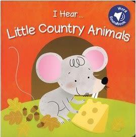【幼兒聲音書:動物】I HEAR... LITTLE COUNTRY ANIMALS  /按鍵聲音小書