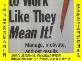 二手書博民逛書店Get罕見Your People To Work Like Th