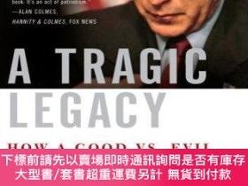 二手書博民逛書店A罕見Tragic Legacy: How a Good vs. Evil Mentality Destroyed