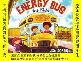 二手書博民逛書店The罕見Energy Bus for Kids: A Story about Staying Positive