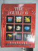【書寶二手書T5/藝術_QMR】The Guild 6