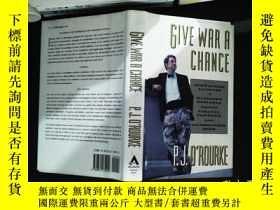 二手書博民逛書店Give罕見War a Chance.Y167411 P. J. O Rourke