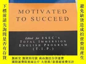 二手書博民逛書店MOTIVATED罕見TO SUCCEED--對成功的渴望(英文