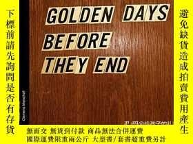 二手書博民逛書店Golden罕見Days Before They EndY364682 Klaus Pichler Patri