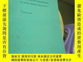 二手書博民逛書店principles罕見of machining by cutting,abrasion and erosion(