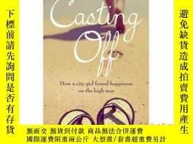 二手書博民逛書店Casting罕見Off: How a City Girl Found Happine...-一個城市女孩是如何找