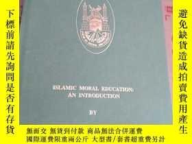 二手書博民逛書店islamic罕見moral education an intr