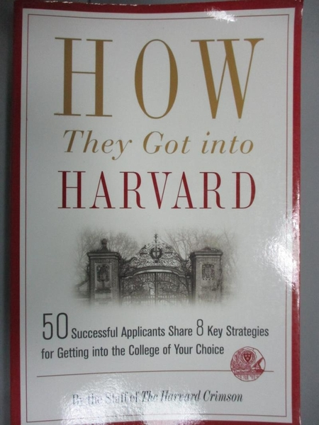 【書寶二手書T6/大學社科_NSQ】How They Got into Harvard_Harvard Crimson