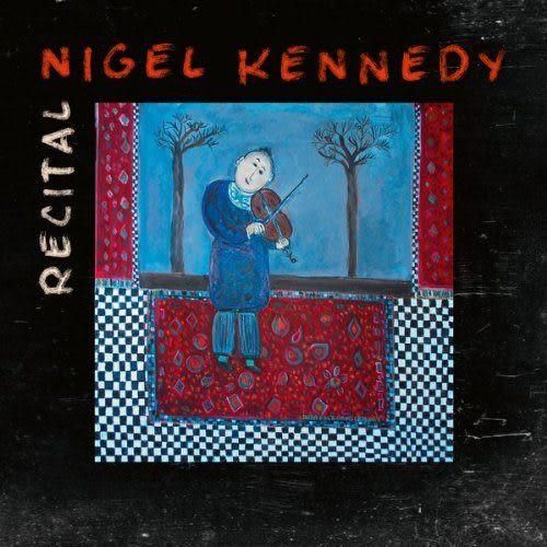 甘乃迪 名演:從巴哈到胖子華勒 CD Nigel Kennedy/ Recital (音樂影片購)
