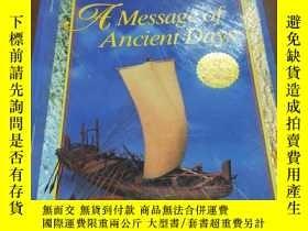 二手書博民逛書店A罕見MESSAGE OF ANCIENT DAYS 遠古時代的