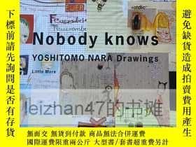 二手書博民逛書店Nobody罕見knows YOSHITOMO NARA Drawings 奈良美智Y182328 奈良美智