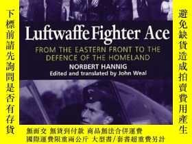 二手書博民逛書店Luftwaffe罕見Fighter AceY255562 Norbert Hannig Grub Stree