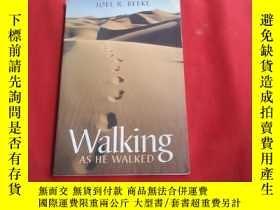 二手書博民逛書店WaIking罕見AS HE WALKEDY179070 WaIking AS HE WALKED WaIki
