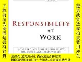 二手書博民逛書店Responsibility罕見at Work: How Leading Professionals Act (o