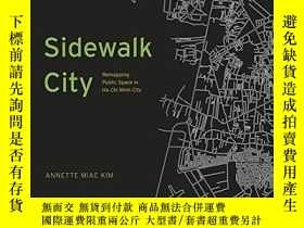 二手書博民逛書店Sidewalk罕見CityY256260 Annette Miae Kim University Of Ch