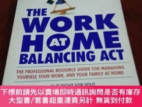 二手書博民逛書店THE罕見WORK -AT-HOME BALANCING ACT 工作與在家的平衡(英文原版)Y20470 S