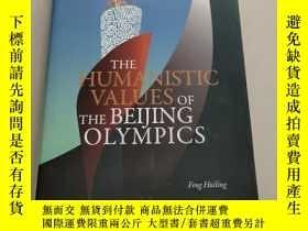二手書博民逛書店THE罕見HUMANISTIC VALUES OF THE BEIJING OLYMPICS(精裝庫存)Y63