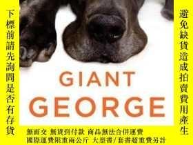 二手書博民逛書店Giant罕見George: Life with the World s Biggest Dog-巨人喬治:和世界