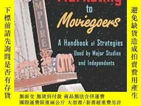 二手書博民逛書店Marketing罕見To Moviegoers: A Handbook Of Strategies Used B