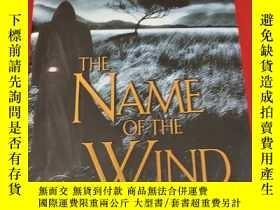 二手書博民逛書店The罕見Name Of The Wind (小16開,硬精裝) 【詳見圖】Y5460 Patrick Rot