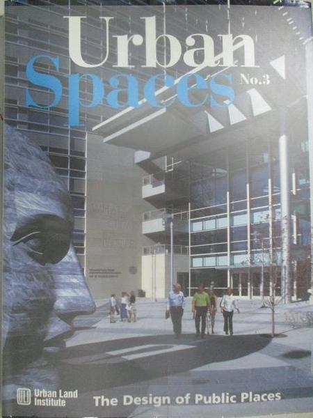【書寶二手書T3/設計_DN7】Urban Spaces_No.3_The Design of Public Places_2004年