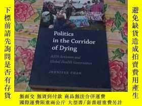 二手書博民逛書店Politics罕見in the Corridor of DyingY186899 JENNIFER CHAN