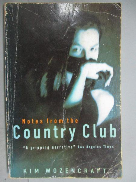 【書寶二手書T7/原文小說_KGR】Notes from the Country Club_Kim Wozencraft