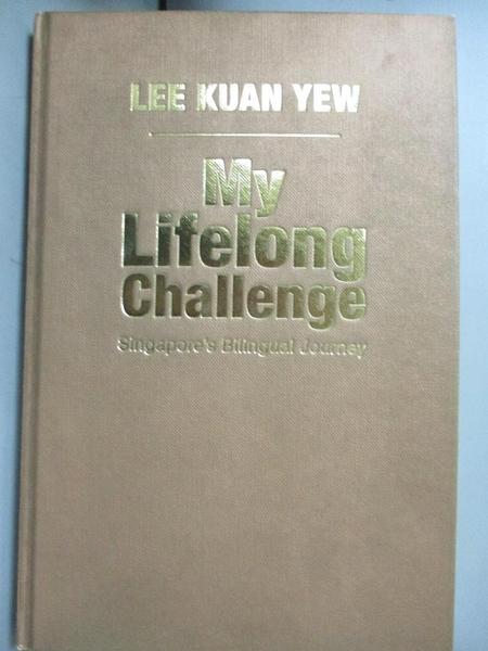 【書寶二手書T1/傳記_GGN】My Lifelong Challenge Singapore s Bilingual Journey_Lee Kuan Yew