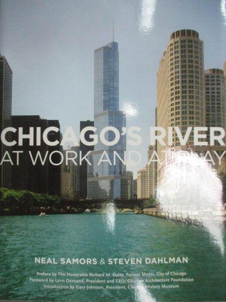 【書寶二手書T1/旅遊_XBO】Chicago s River at Work and at Play_Neal Samors