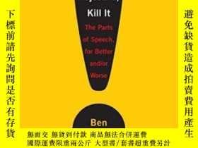 二手書博民逛書店When罕見You Catch An Adjective, Kill ItY364682 Ben Yagoda