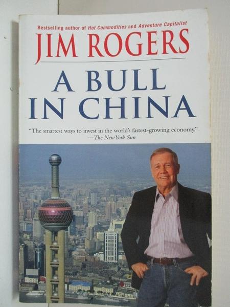 【書寶二手書T5/歷史_B5R】A Bull in China: Investing Profitably in the World's Greatest Market_Rogers, Jim